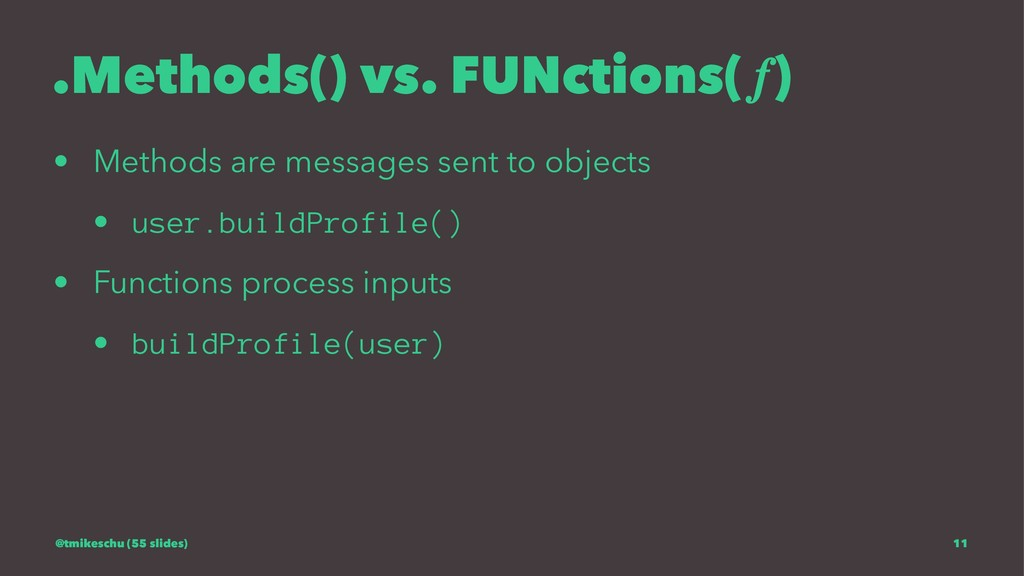 .Methods() vs. FUNctions( ) • Methods are messa...