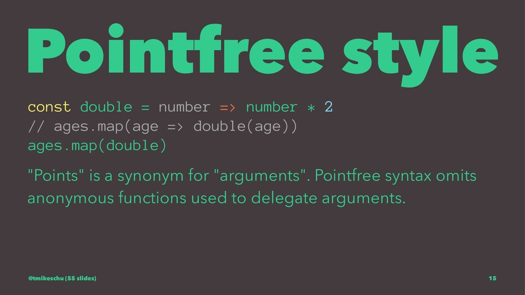Pointfree style const double = number => number...