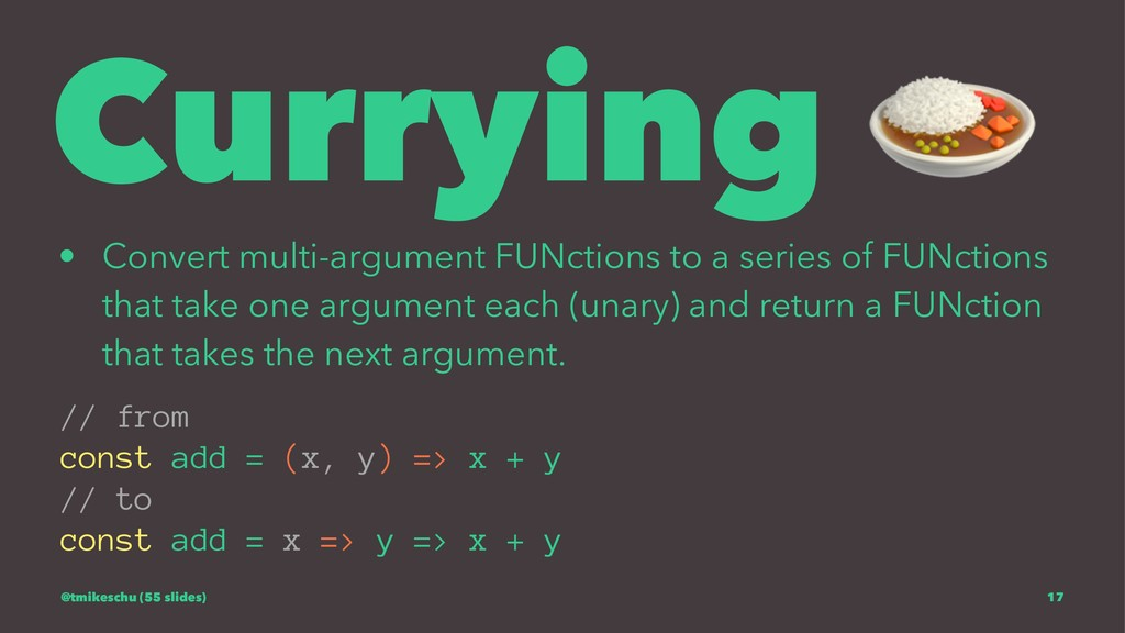 Currying • Convert multi-argument FUNctions to ...