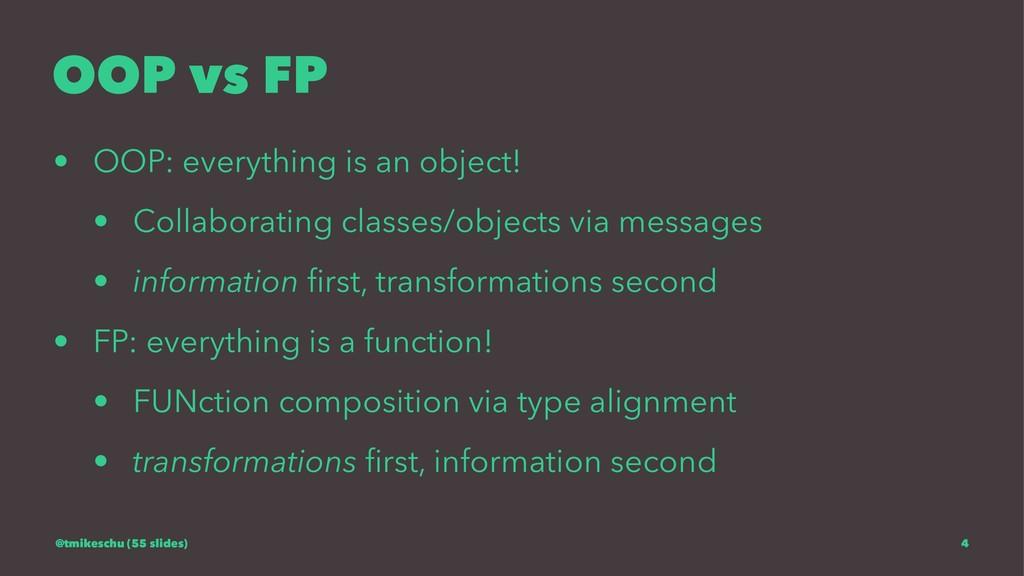 OOP vs FP • OOP: everything is an object! • Col...