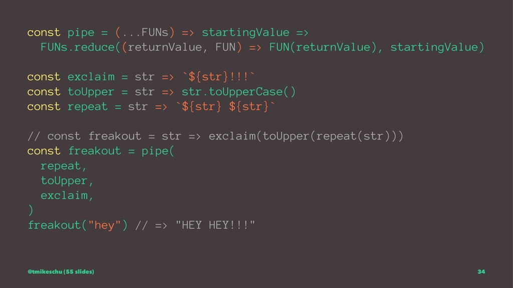 const pipe = (...FUNs) => startingValue => FUNs...