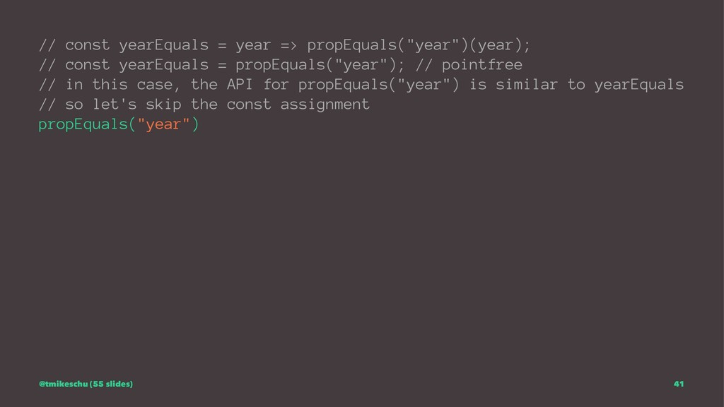 """// const yearEquals = year => propEquals(""""year""""..."""