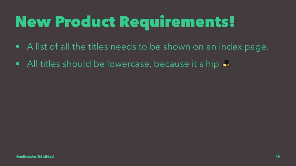 New Product Requirements! • A list of all the t...