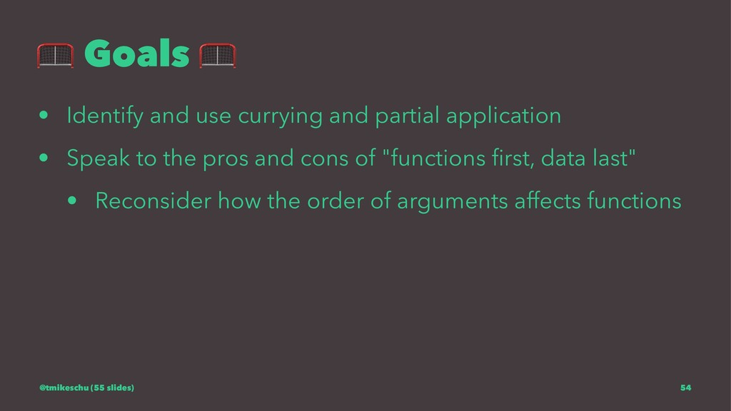 ! Goals ! • Identify and use currying and parti...