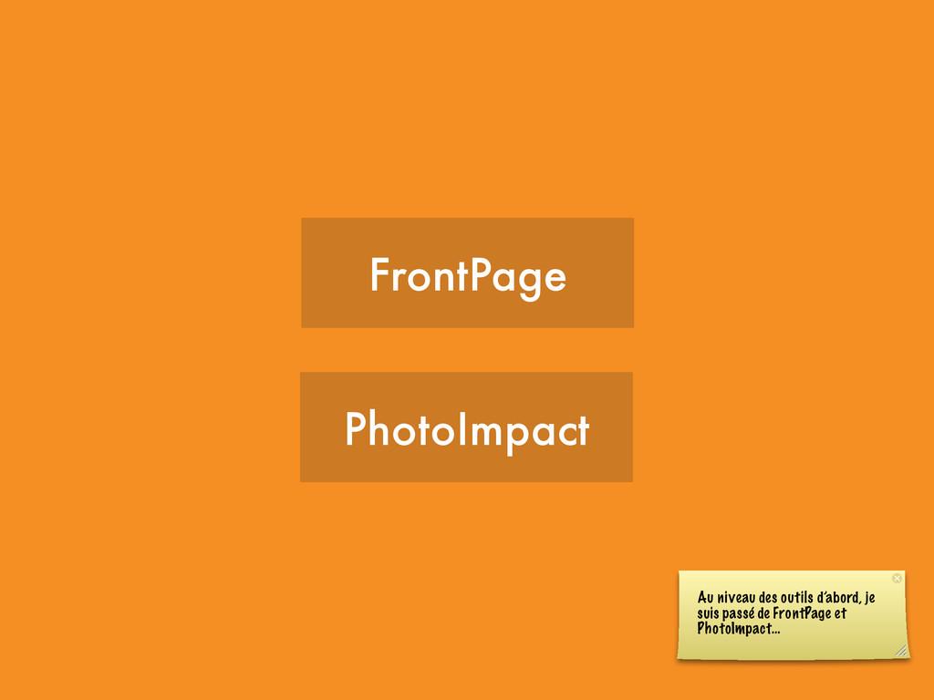 FrontPage PhotoImpact Au niveau des outils d'ab...