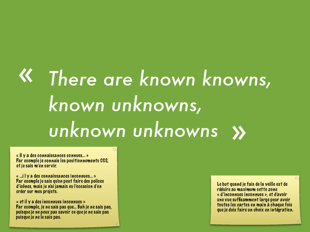 There are known knowns, known unknowns, unknown...