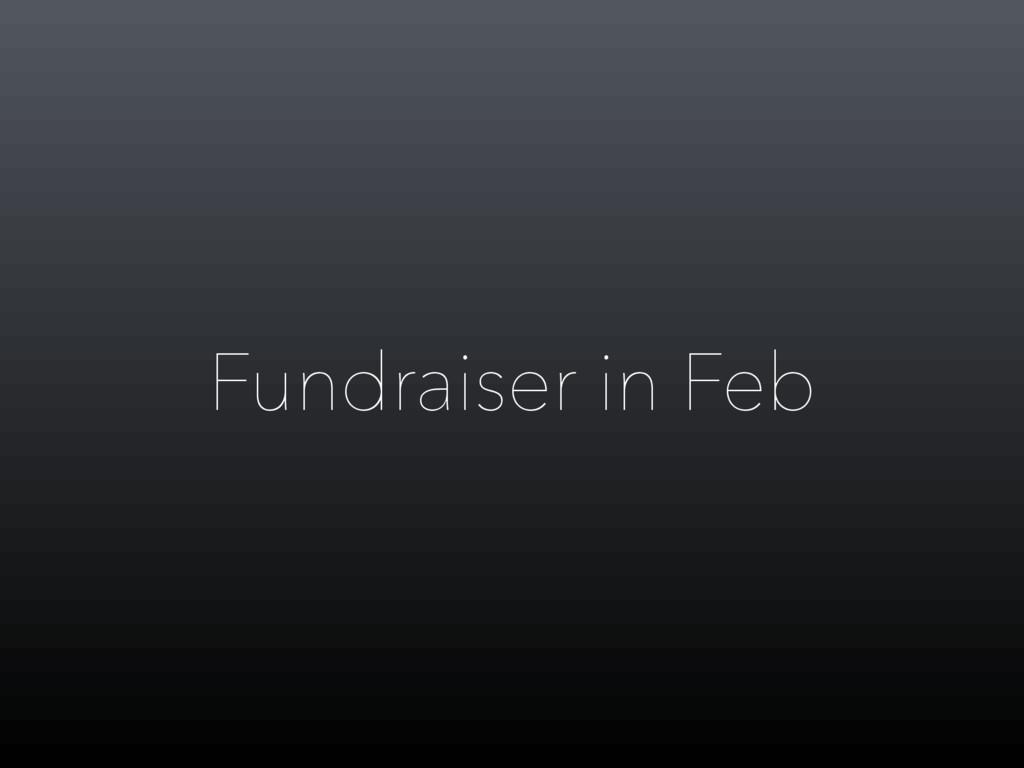 Fundraiser in Feb