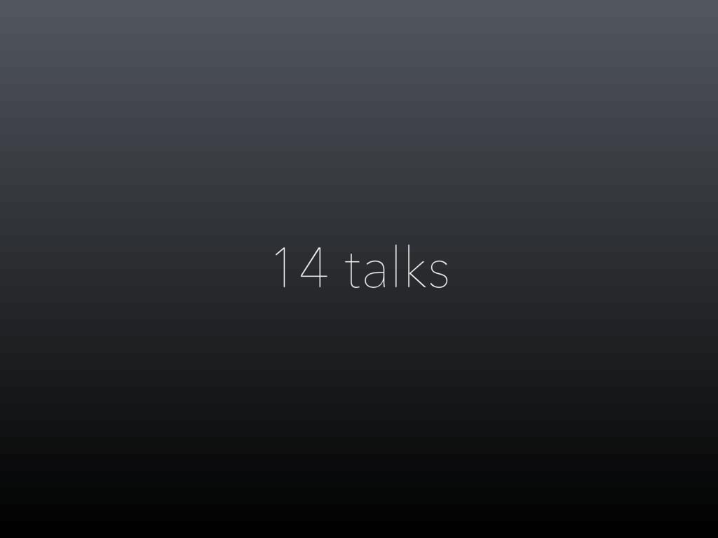 14 talks