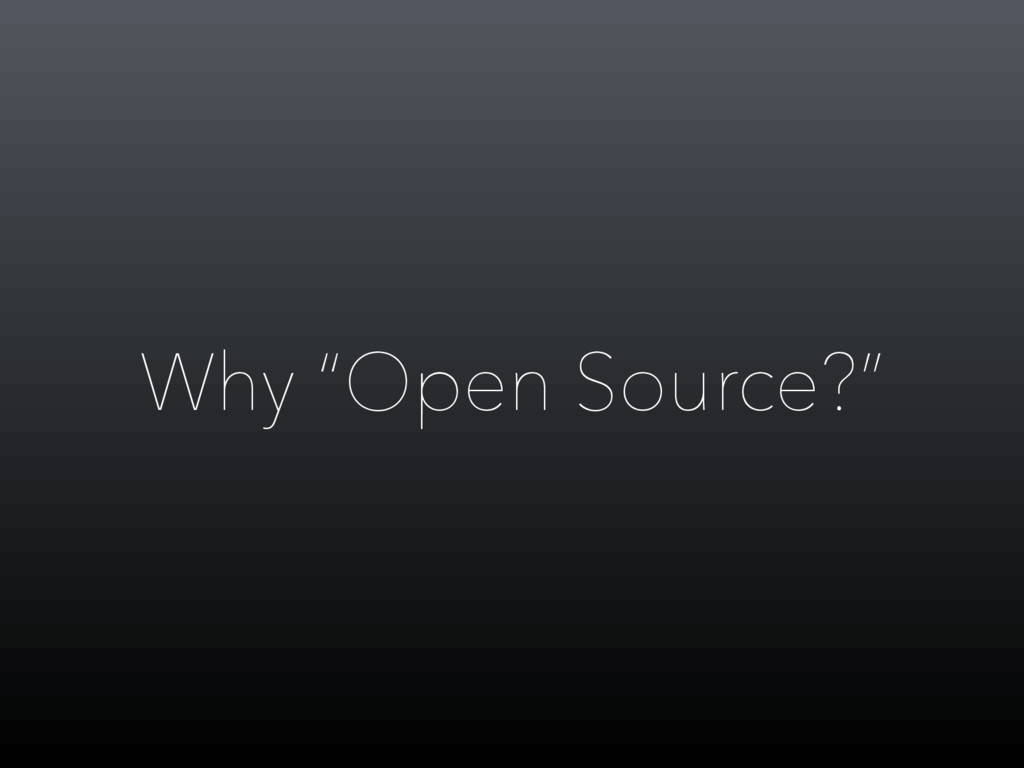 "Why ""Open Source?"""