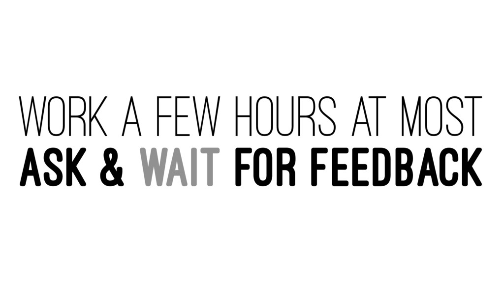 WORK A FEW HOURS AT MOST ASK & WAIT FOR FEEDBACK