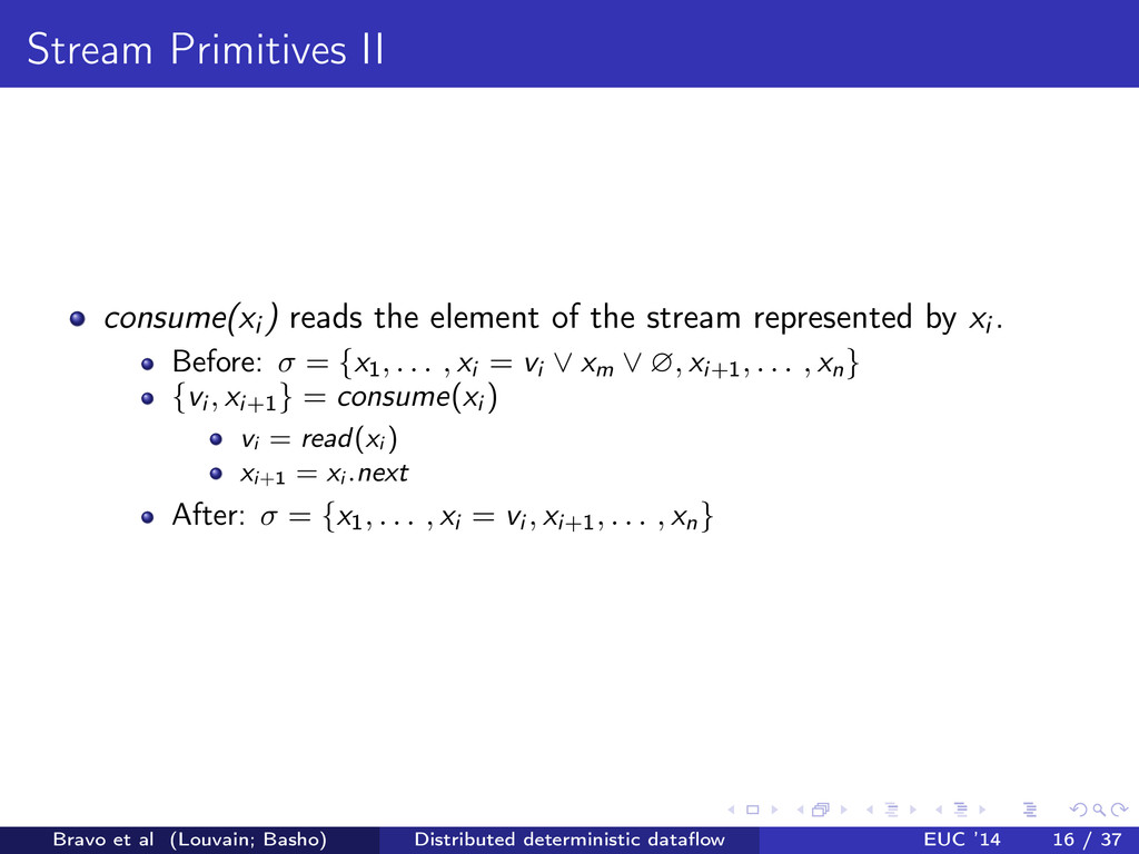 Stream Primitives II consume(xi ) reads the ele...