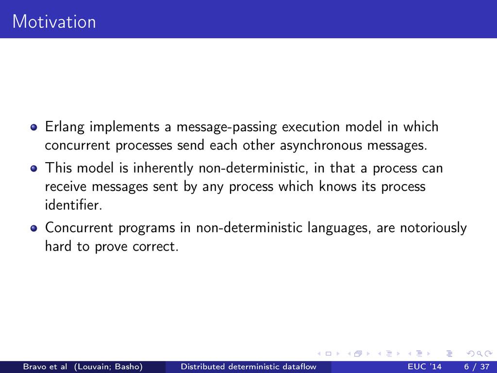 Motivation Erlang implements a message-passing ...
