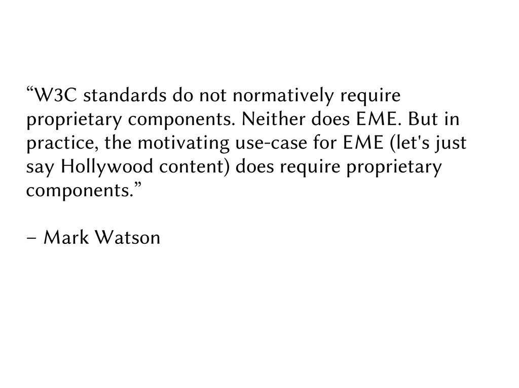 """""""W3C standards do not normatively require propr..."""