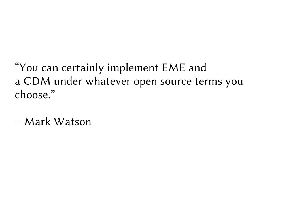 """""""You can certainly implement EME and a CDM unde..."""