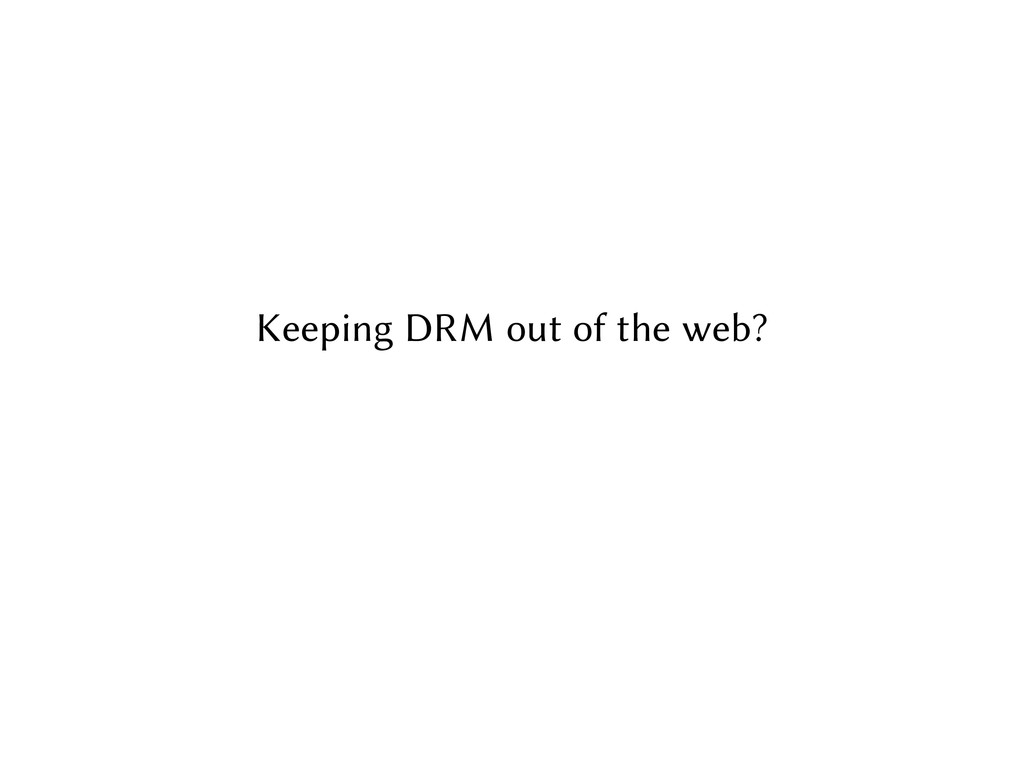 Keeping DRM out of the web?