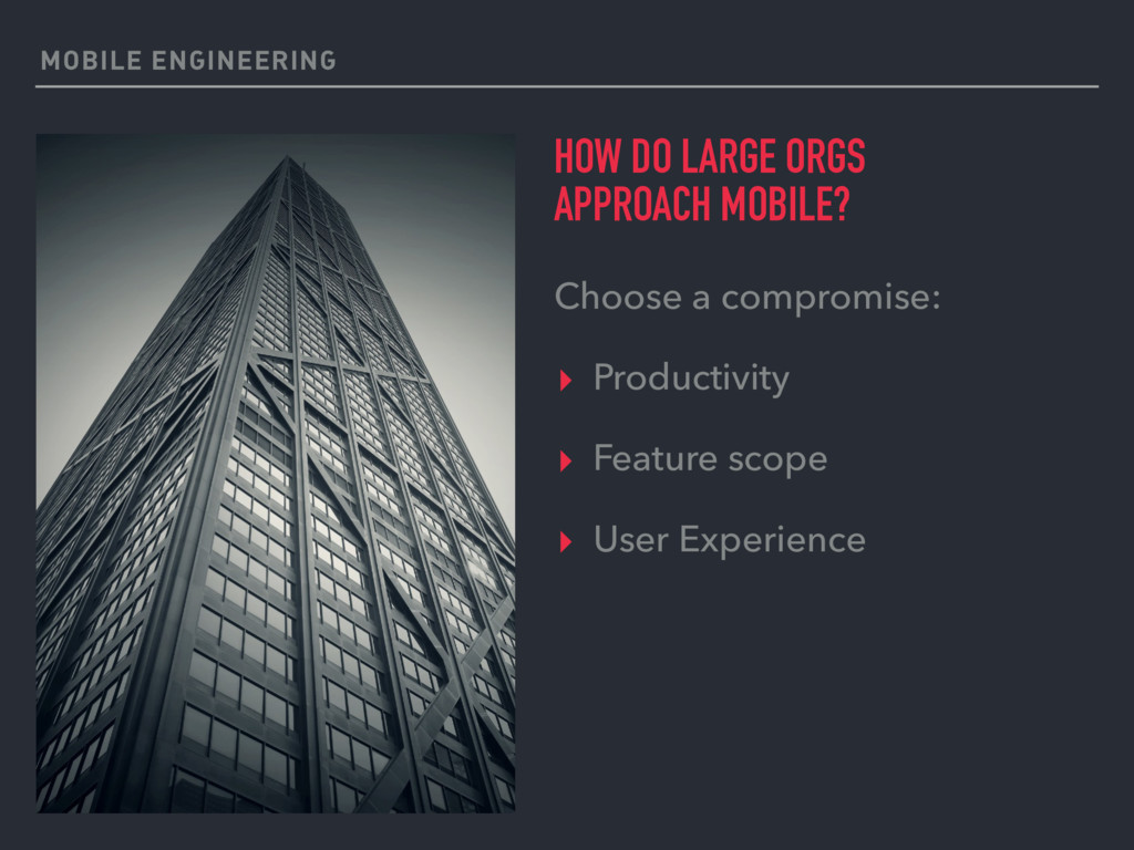 MOBILE ENGINEERING HOW DO LARGE ORGS