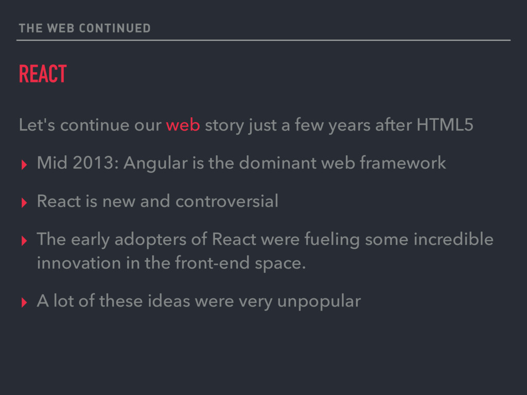 THE WEB CONTINUED REACT Let's continue our web ...