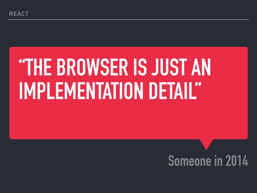 """THE BROWSER IS JUST AN IMPLEMENTATION DETAIL"" ..."
