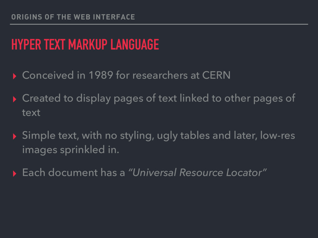 ORIGINS OF THE WEB INTERFACE HYPER TEXT MARKUP ...