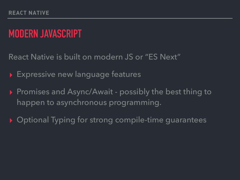 REACT NATIVE MODERN JAVASCRIPT React Native is ...