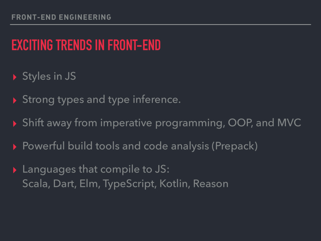 FRONT-END ENGINEERING EXCITING TRENDS IN FRONT-...