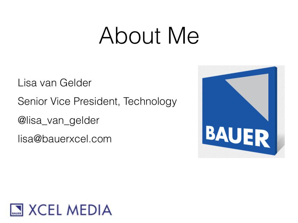 About Me Lisa van Gelder Senior Vice President,...