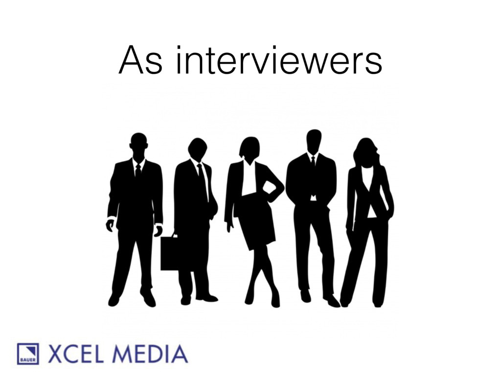 As interviewers