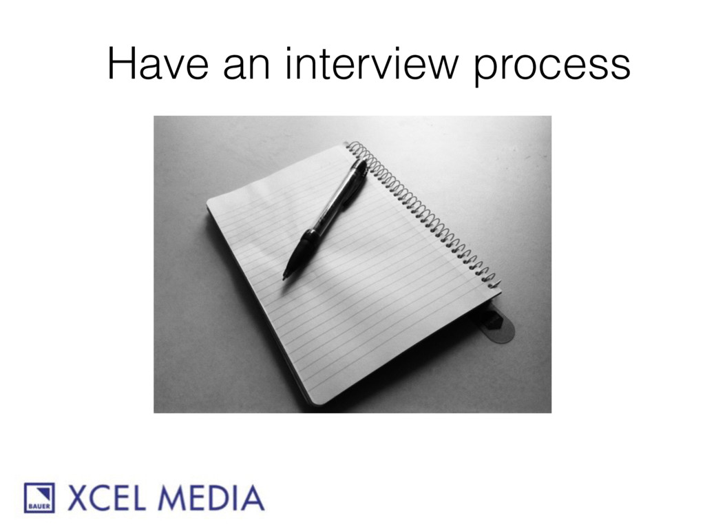 Have an interview process