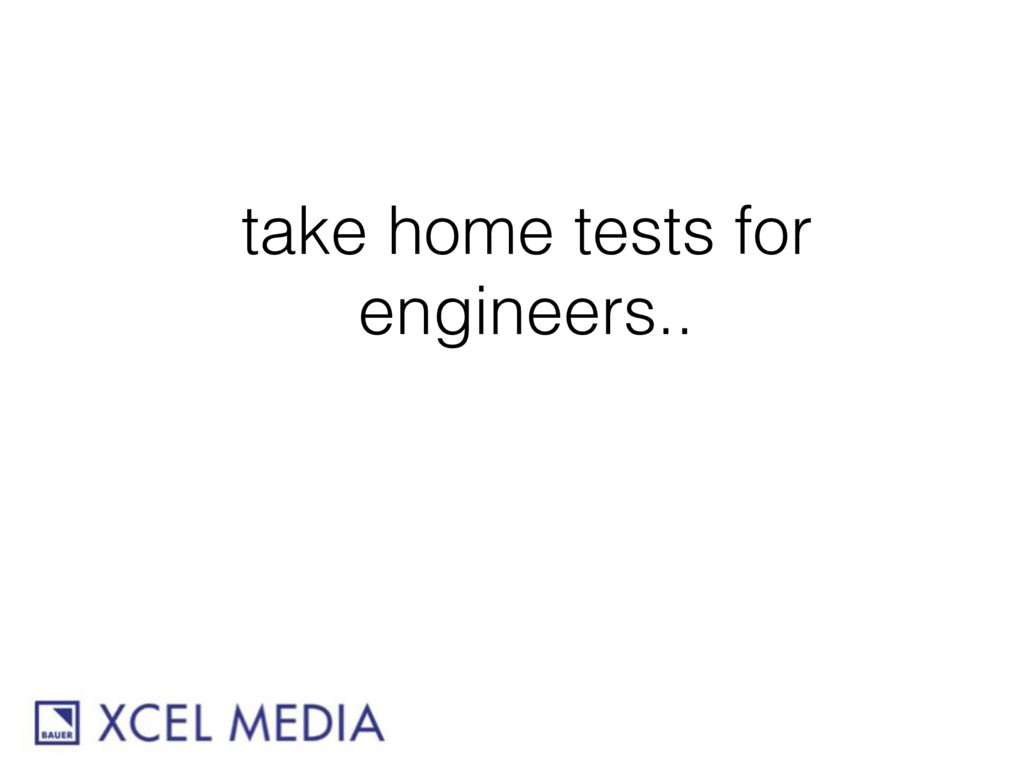take home tests for engineers..