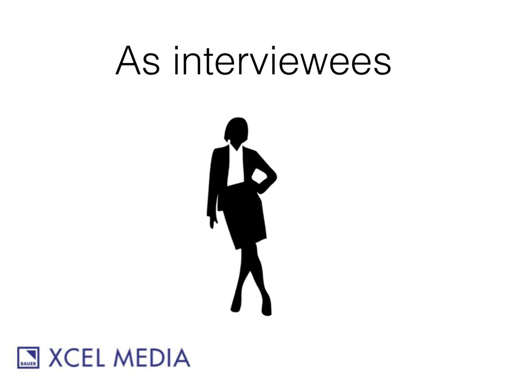 As interviewees