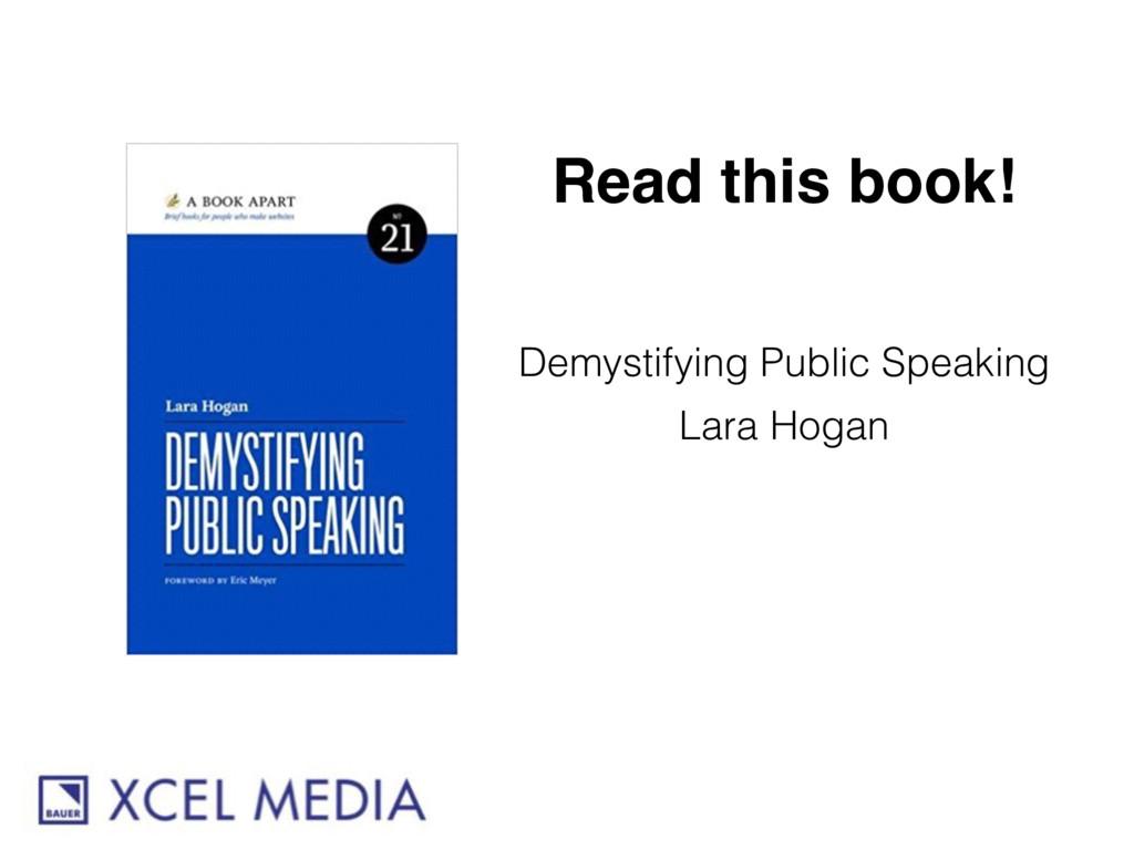 Demystifying Public Speaking Lara Hogan Read th...