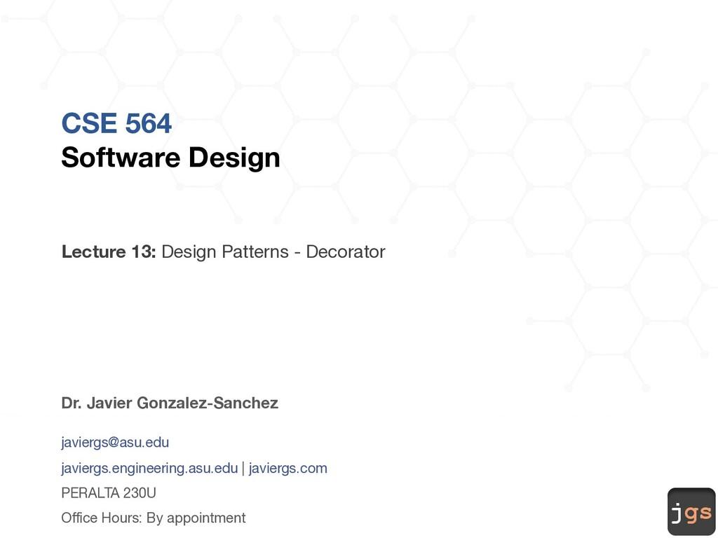 jgs CSE 564 Software Design Lecture 13: Design ...