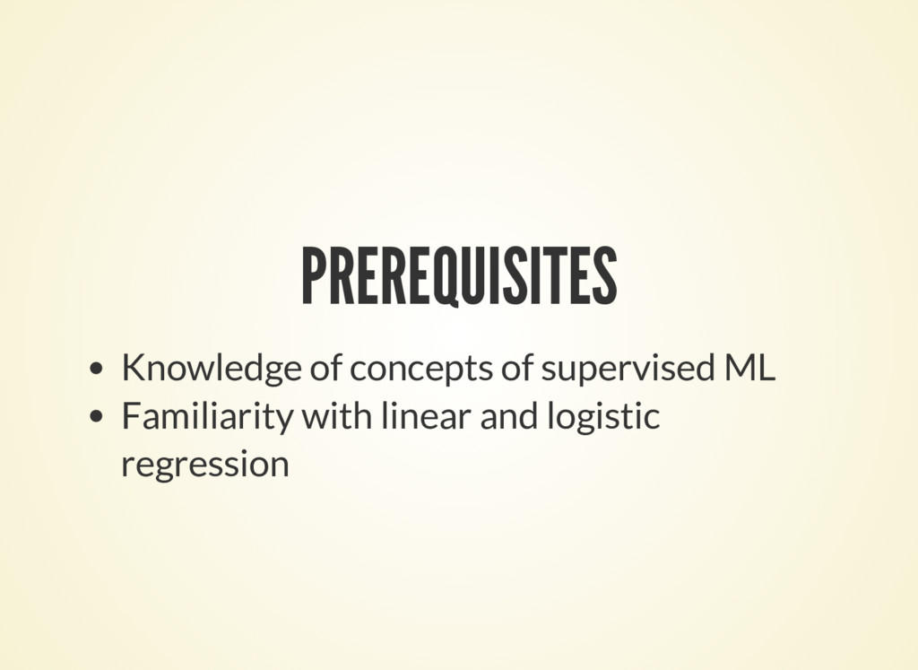 PREREQUISITES Knowledge of concepts of supervis...
