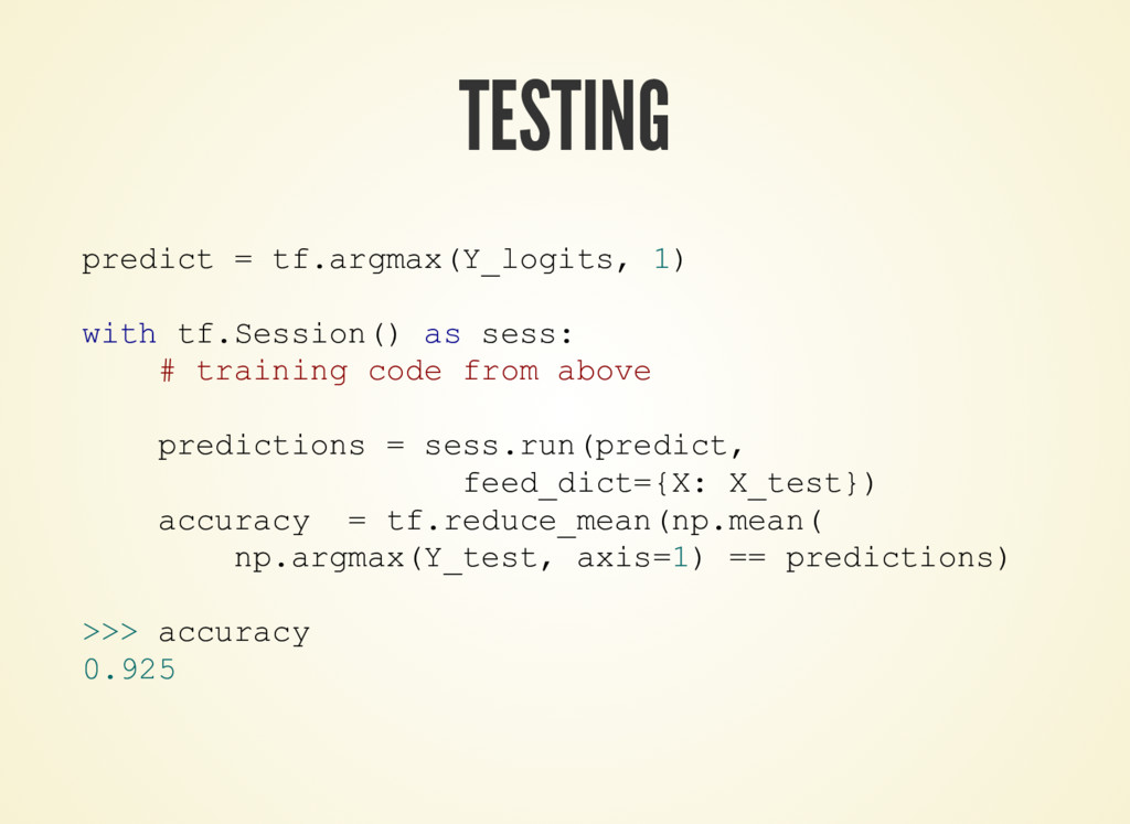 TESTING predict = tf.argmax(Y_logits, 1) with t...