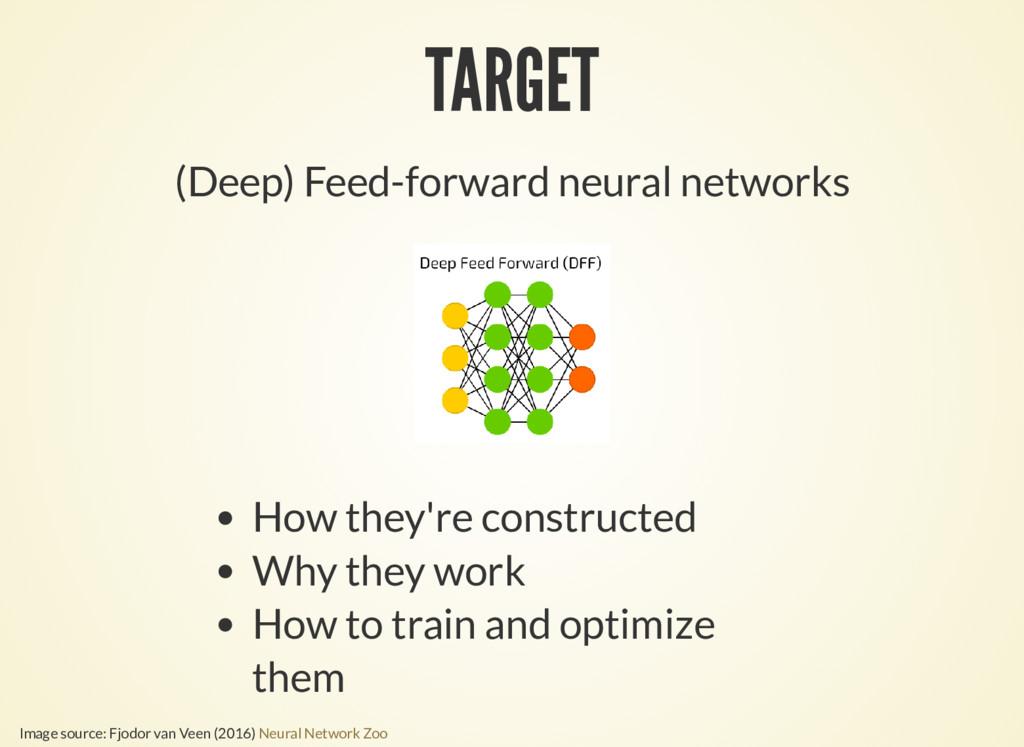 TARGET (Deep) Feed-forward neural networks How ...
