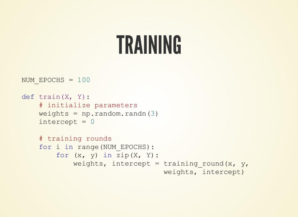 TRAINING NUM_EPOCHS = 100 def train(X, Y): # in...