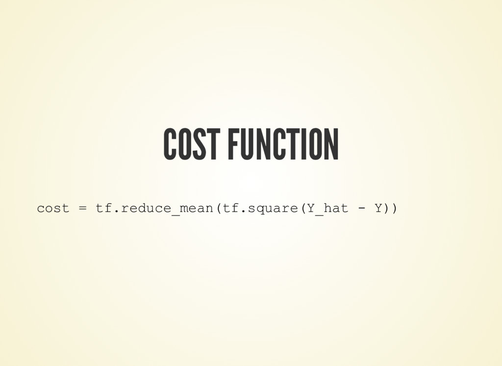 COST FUNCTION cost = tf.reduce_mean(tf.square(Y...