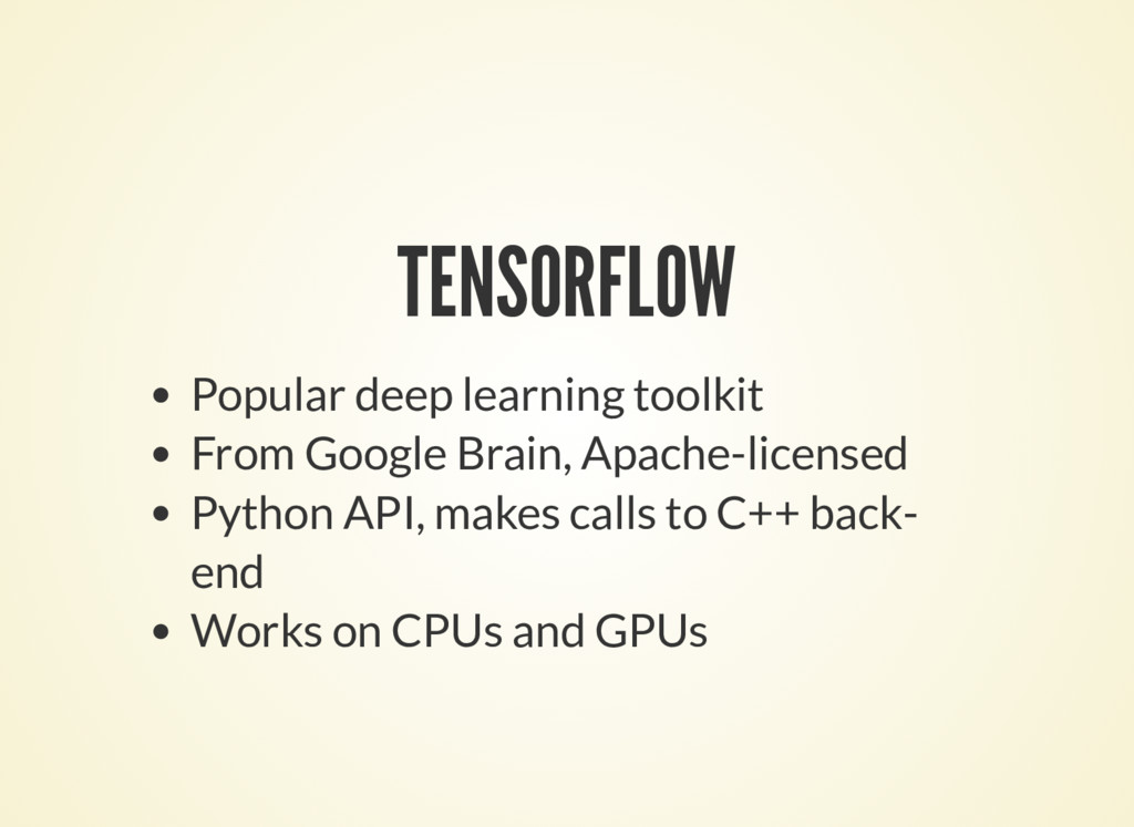 TENSORFLOW Popular deep learning toolkit From G...
