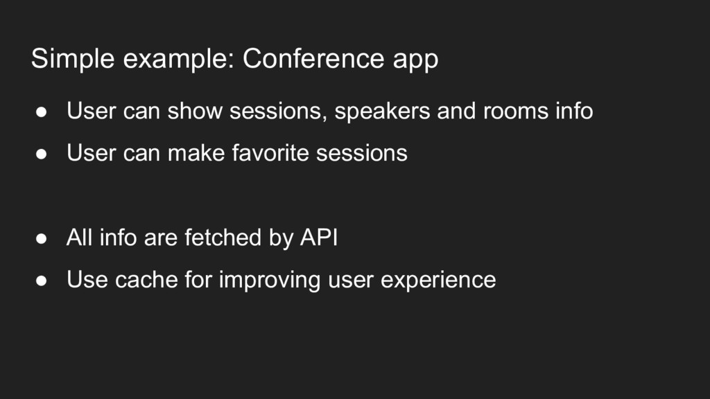 Simple example: Conference app ● User can show ...
