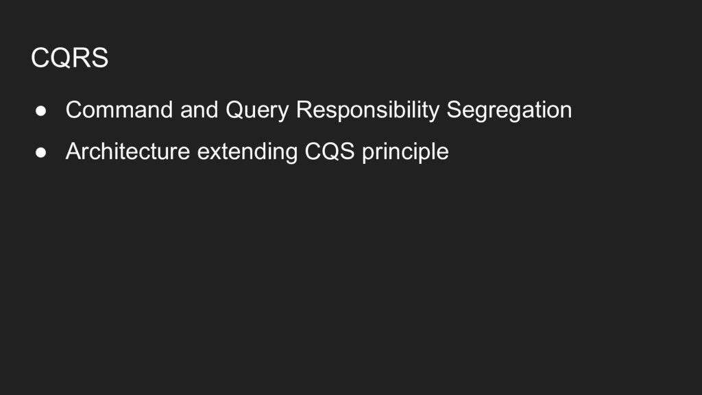 CQRS ● Command and Query Responsibility Segrega...