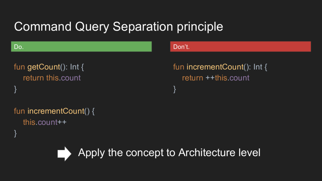 Command Query Separation principle fun getCount...