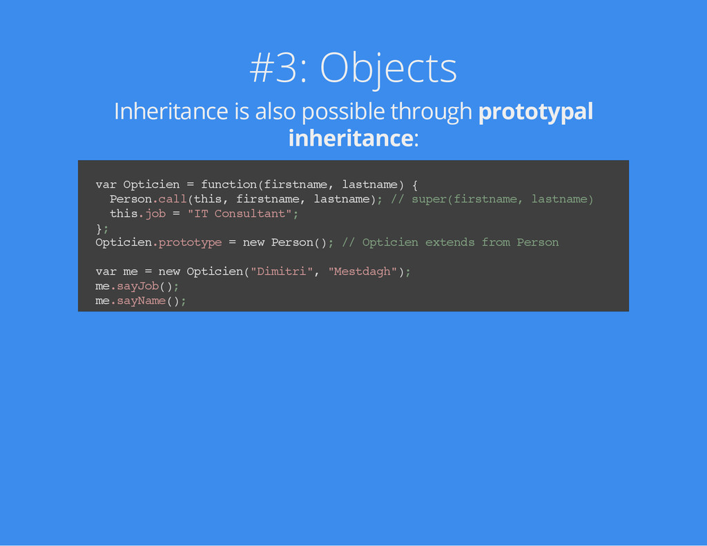 #3: Objects Inheritance is also possible throug...