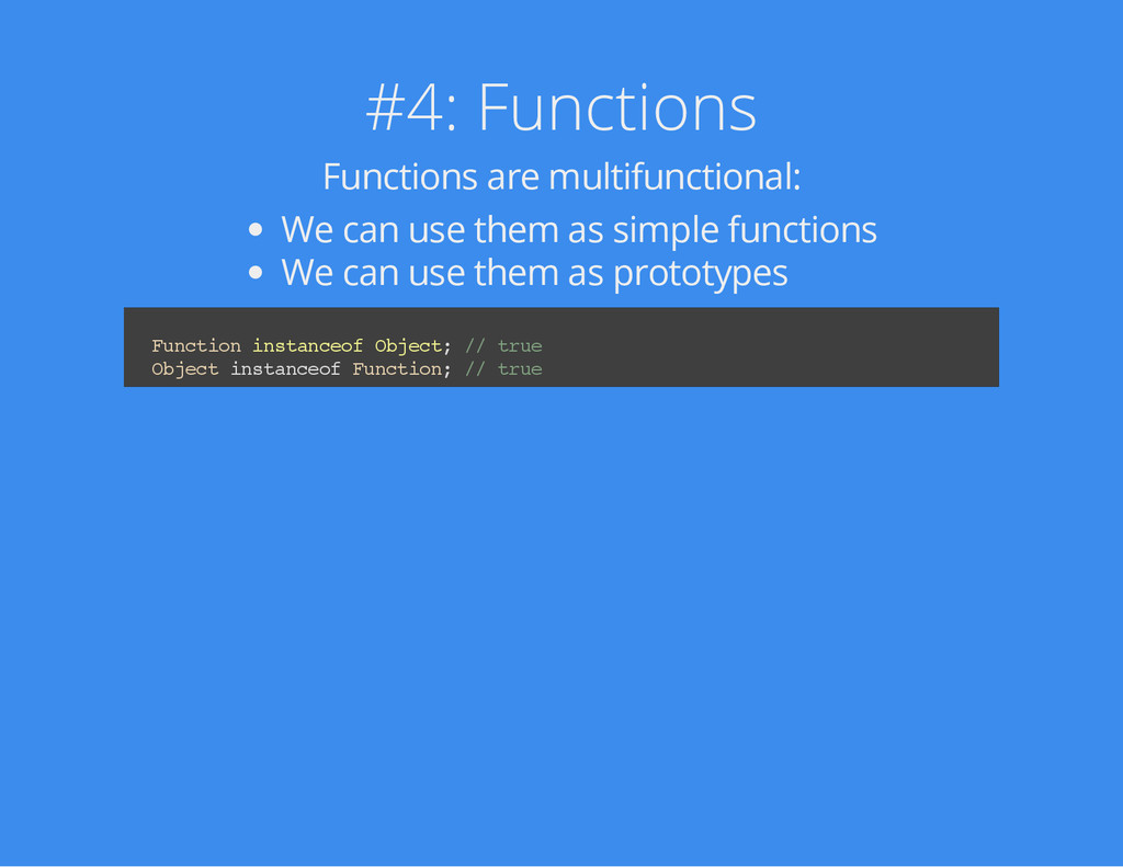 #4: Functions Functions are multifunctional: We...