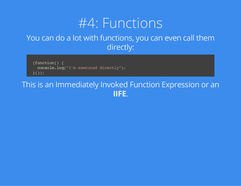 #4: Functions You can do a lot with functions, ...