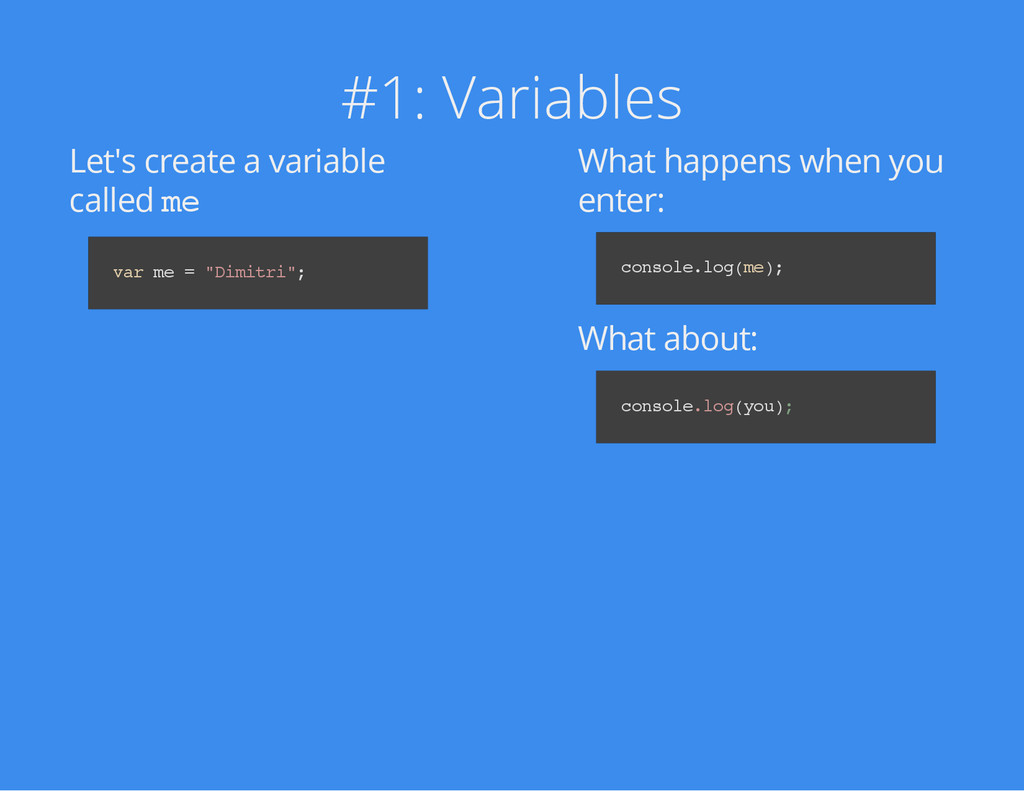 #1: Variables Let's create a variable called m ...