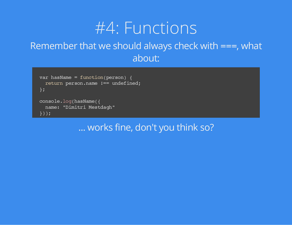 #4: Functions Remember that we should always ch...