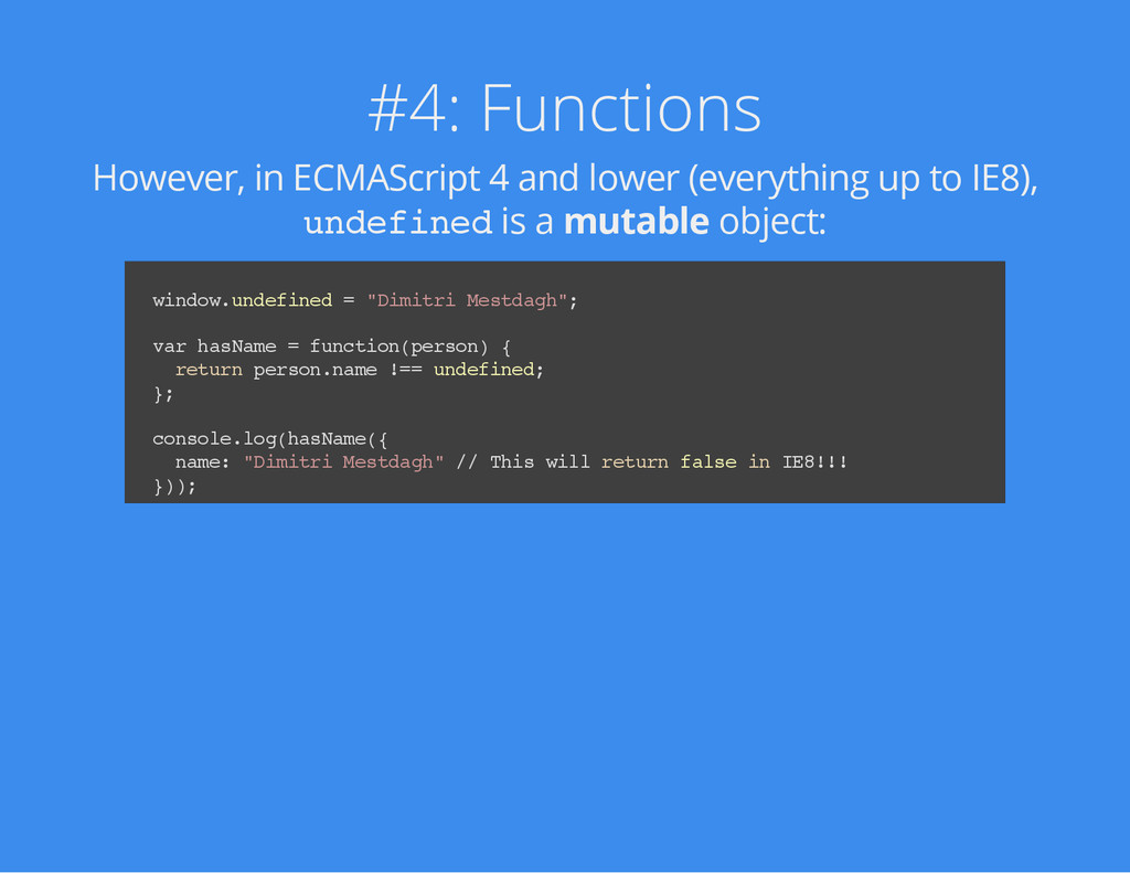 #4: Functions However, in ECMAScript 4 and lowe...