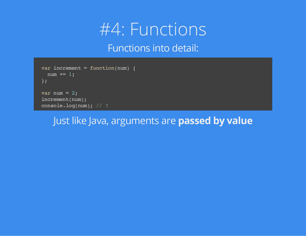 #4: Functions Functions into detail: v a r i n ...