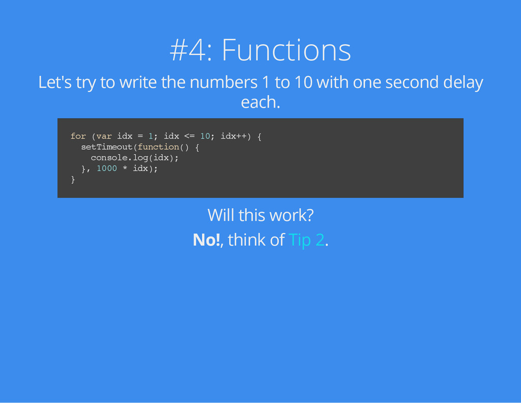 #4: Functions Let's try to write the numbers 1 ...