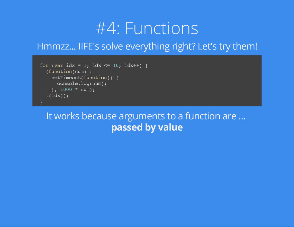 #4: Functions Hmmzz... IIFE's solve everything ...